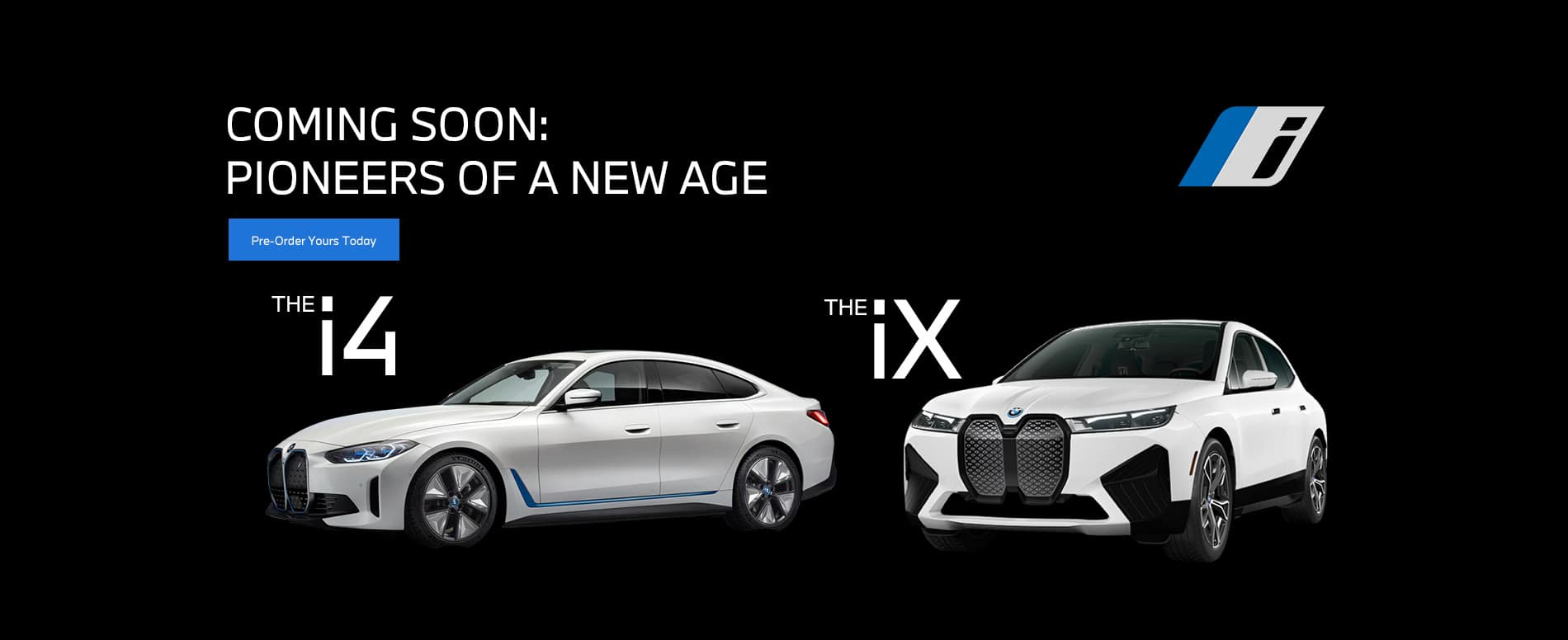 Coming soon: pioneers of a new age showing the new i4 and iX electric BMWs