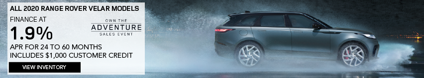 ALL 2020 RANGE ROVER VELAR MODELS. FINANCE AT 1.9% APR FOR 24 TO 60 MONTHS. INCLUDES $1,000 CUSTOMER CREDIT. OFFER ENDS 3/31/2020. OWN THE ADVENTURE SALES EVENT. VIEW INVENTORY. BLUE RANGE ROVER VELAR DRIVING THROUGH RAINFALL.