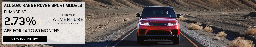 ALL 2020 RANGE ROVER MODELS. FINANCE AT 2.73% APR FOR 24 TO 60 MONTHS. OFFER ENDS 3/31/2020. OWN THE ADVENTURE SALES EVENT. VIEW INVENTORY. RED RANGE ROVER SPORT DRIVING THROUGH MOUNTAIN RANGE.