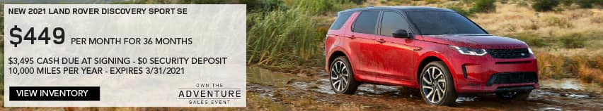 NEW 2021 LAND ROVER DISCOVERY SPORT SE. $449 PER MONTH. 36 MONTH LEASE TERM. $3,495 CASH DUE AT SIGNING. $0 SECURITY DEPOSIT. 10,000 MILES PER YEAR. EXCLUDES RETAILER FEES, TAXES, TITLE AND REGISTRATION FEES, PROCESSING FEE AND ANY EMISSION TESTING CHARGE. INCLUDES $1,000 CUSTOMER CREDIT. ENDS 3/31/2021. VIEW INVENTORY. RED LAND ROVER DISCOVERY SPORT PARKED ON DIRT ROAD.