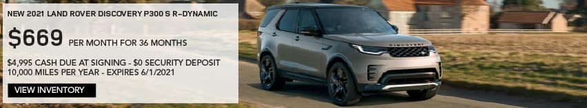 NEW 2021 LAND ROVER DISCOVERY P300 S R-DYNAMIC. $669 PER MONTH. 36 MONTH LEASE TERM. $4,995 CASH DUE AT SIGNING. $0 SECURITY DEPOSIT. 10,000 MILES PER YEAR. EXCLUDES RETAILER FEES, TAXES, TITLE AND REGISTRATION FEES, PROCESSING FEE AND ANY EMISSION TESTING CHARGE. ENDS 6/1/2021. VIEW INVENTORY. SILVER LAND ROVER DISCOVERY DRIVING THROUGH COUNTRYSIDE.
