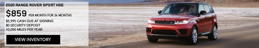 2020 RANGE ROVER SPORT HSE. $859 PER MONTH. 36 MONTH LEASE TERM. $5,995 CASH DUE AT SIGNING. $0 SECURITY DEPOSIT. 10,000 MILES PER YEAR. EXCLUDES RETAILER FEES, TAXES, TITLE AND REGISTRATION FEES, PROCESSING FEE AND ANY EMISSION TESTING CHARGE. ENDS 8/31/2020. VIEW INVENTORY. RED RANGE ROVER SPORT DRIVING DOWN DIRT ROAD.