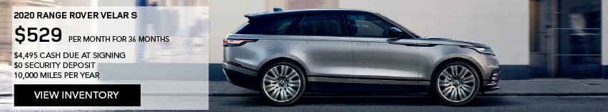 2020 RANGE ROVER VELAR S. $529 PER MONTH. 36 MONTH LEASE TERM. $4,495 CASH DUE AT SIGNING. $0 SECURITY DEPOSIT. 10,000 MILES PER YEAR. EXCLUDES RETAILER FEES, TAXES, TITLE AND REGISTRATION FEES, PROCESSING FEE AND ANY EMISSION TESTING CHARGE. ENDS 8/31/2020. VIEW INVENTORY. SILVER RANGE ROVER VELAR DRIVING DOWN ROAD IN CITY.