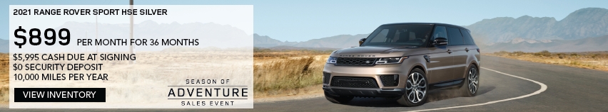2021 RANGE ROVER SPORT HSE SILVER. $899 PER MONTH. 36 MONTH LEASE TERM. $5,995 CASH DUE AT SIGNING. $0 SECURITY DEPOSIT. 10,000 MILES PER YEAR. EXCLUDES RETAILER FEES, TAXES, TITLE AND REGISTRATION FEES, PROCESSING FEE AND ANY EMISSION TESTING CHARGE.ENDS 1/4/2021. VIEW INVENTORY. BROWN RANGE ROVER SPORT DRIVING DOWN ROAD IN DESERT.