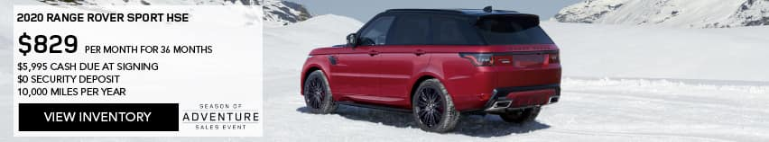 2020 RANGE ROVER SPORT HSE. $829 PER MONTH. 36 MONTH LEASE TERM. $5,995 CASH DUE AT SIGNING. $0 SECURITY DEPOSIT. 10,000 MILES PER YEAR. EXCLUDES RETAILER FEES, TAXES, TITLE AND REGISTRATION FEES, PROCESSING FEE AND ANY EMISSION TESTING CHARGE. ENDS 11/30/2020. VIEW SPECIAL. RED RANGE ROVER SPORT PARKED IN SNOW COVERED VALLEY.