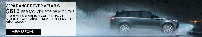 2020 RANGE ROVER VELAR S. $615 PER MONTH FOR 39 MONTHS. 10,000 MILES PER YEAR. $0 SECURITY DEPOSIT. $3,000 DUE AT SIGNING PLUS TAX, TITLE, LICENSE AND FEES. STOCK NUMBER LH067553. VIEW SPECIAL. BLUE RANGE ROVER VELAR DRIVING DOWN STREET IN THE RAIN.