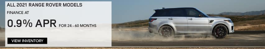 ALL 2021 RANGE ROVER MODELS. FINANCE AT 0.9% APR FOR 24 TO 60 MONTHS. EXCLUDES TAXES, TITLE, LICENSE AND FEES. OFFER ENDS 2/1/2021. VIEW INVENTORY. SILVER RANGE ROVER DRIVING DOWN ROAD IN DESERT.