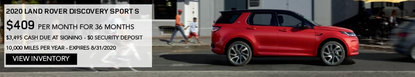 2020 LAND ROVER DISCOVERY SPORT S. $409 PER MONTH. 36 MONTH LEASE TERM. $3,495 CASH DUE AT SIGNING. $0 SECURITY DEPOSIT. 10,000 MILES PER YEAR. EXCLUDES RETAILER FEES, TAXES, TITLE AND REGISTRATION FEES, PROCESSING FEE AND ANY EMISSION TESTING CHARGE. OFFER ENDS 8/31/2020. VIEW INVENTORY. RED DISCOVERY SPORT S DRIVING DOWN ROAD IN CITY.