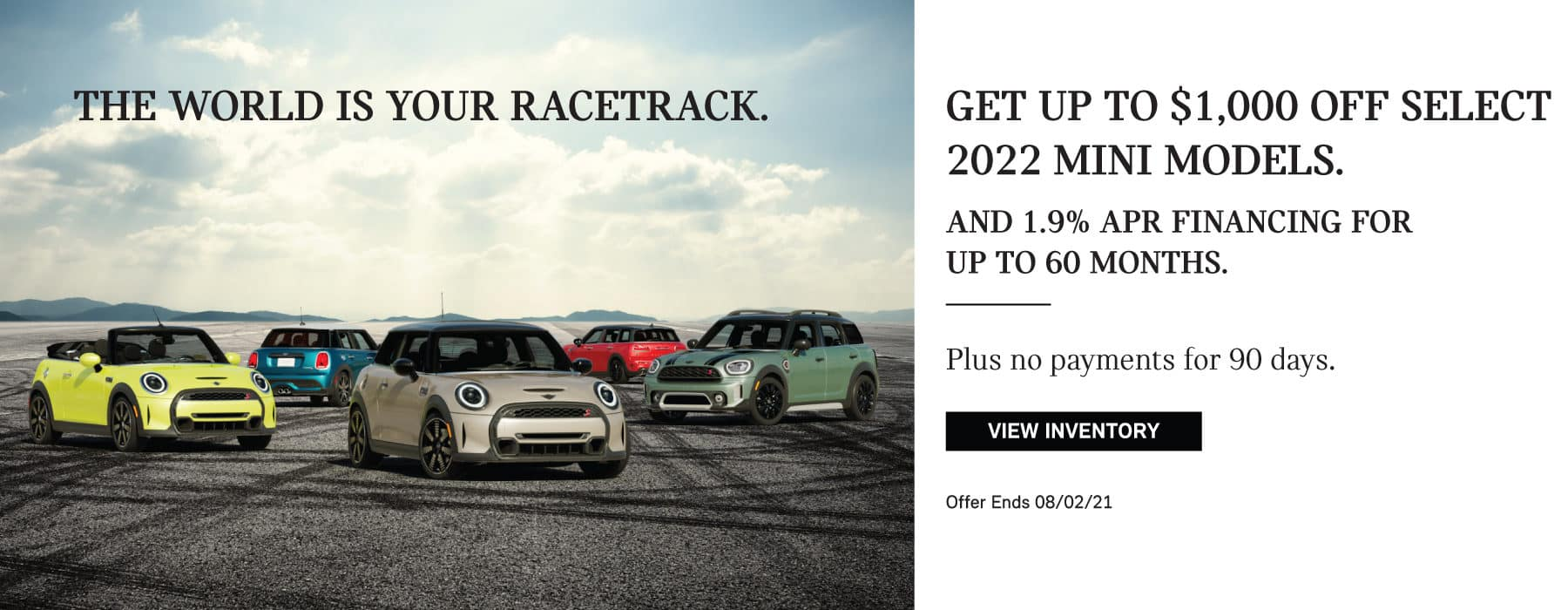 Get up to $1000 off select MINI models. And 1.9% APR financing for up to 60 months. Plus no payments for 90 days.