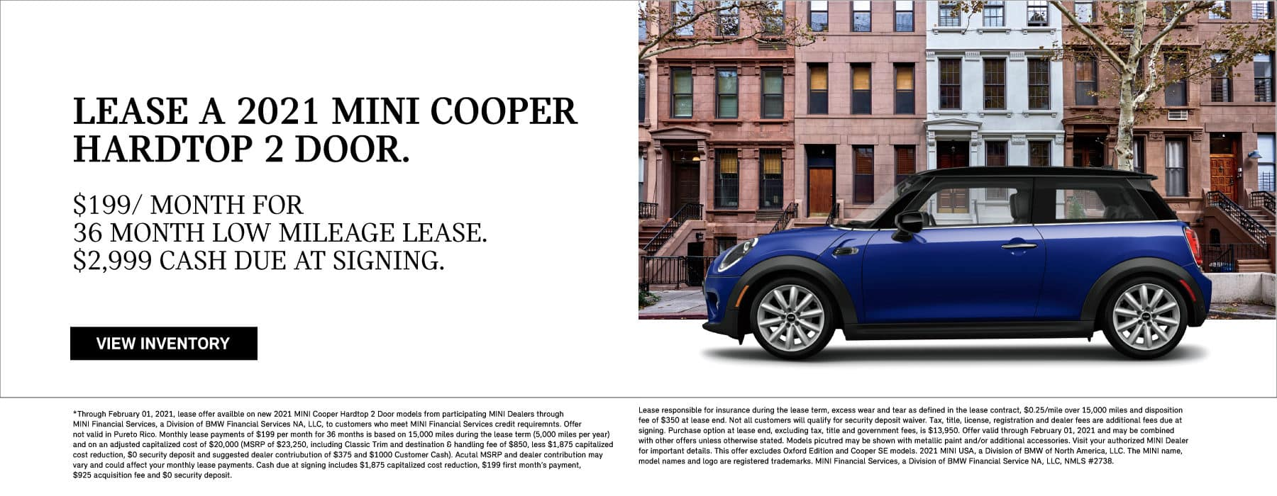 Lease a 2021 MINI Cooper Hardtop 2 Door for $199 per month for 36 low mileage lease. $2999 due at signing