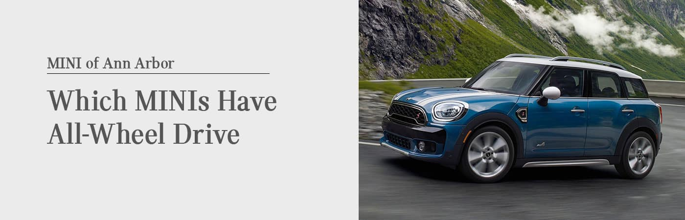 Which Mini Coopers Have All Wheel Drive 2019 Guide Ann Arbor Mi
