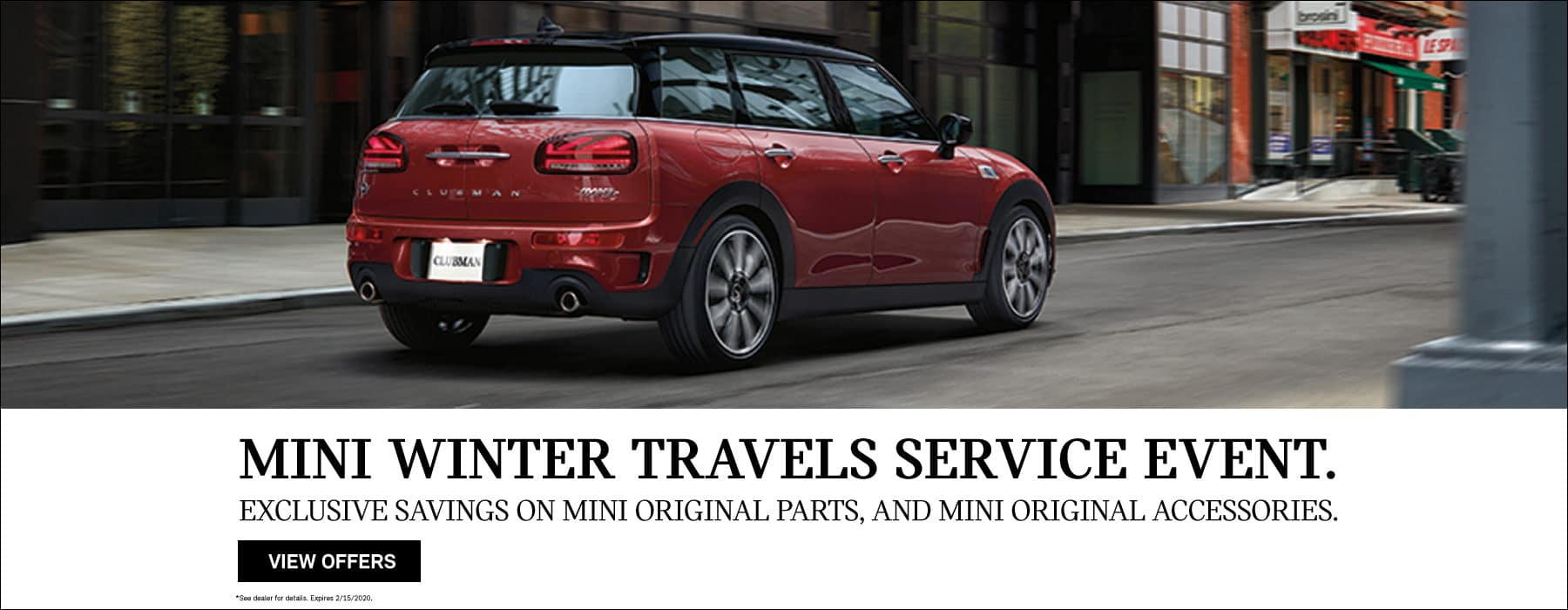 THE MINI WINTER TRAVELS SERVICE EVENT.   EXCLUSIVE SAVINGS: DECEMBER 1 – FEBRUARY 15, 2020. Red Clubman driving on road.