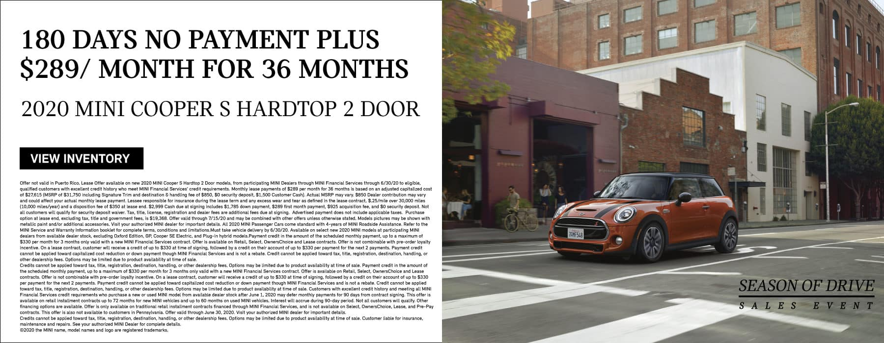 HT- Season of drive sales event. 180 days no payment plus $289/month for 36 months on a 2020 mini cooper s hardtop 2door