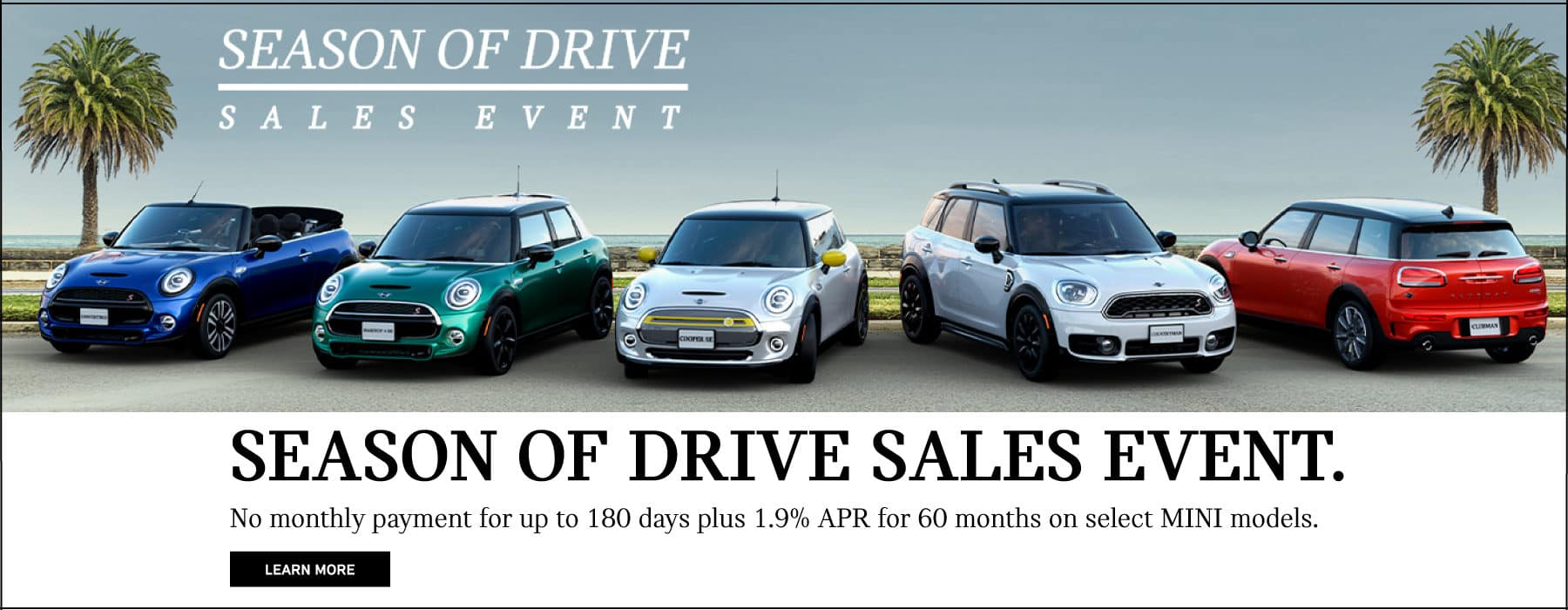 SOD* season of drive sales event. no monthly payment for 180 days plus 1.9% apr for 60 months on select mini models.