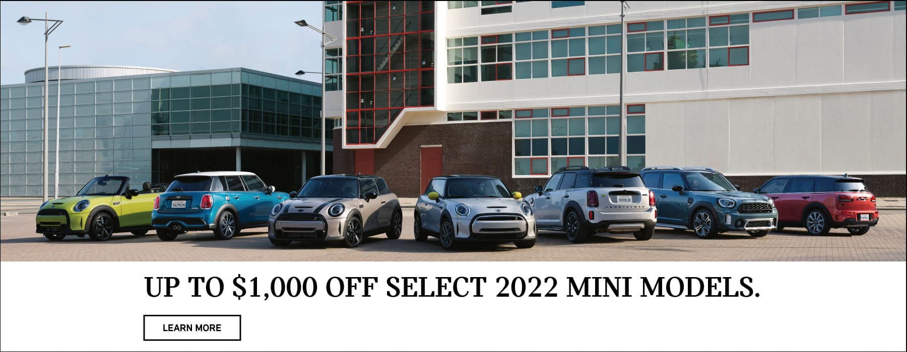 UP TO $1,000 OFF SELECT 2022 MINI MODELS. CLICK TO LEARN MORE
