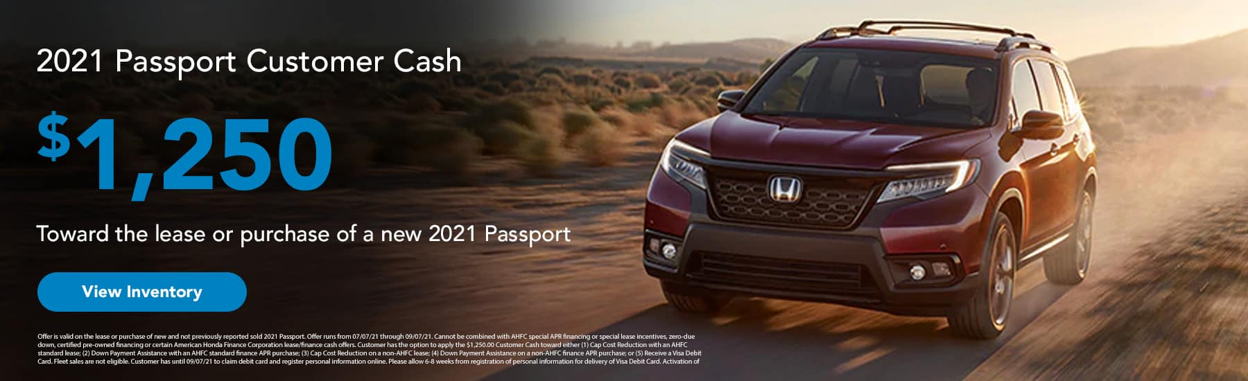 2021 Passport customer Cash $1250.00 Toward the lease or purchase of a new 2021 Passport
