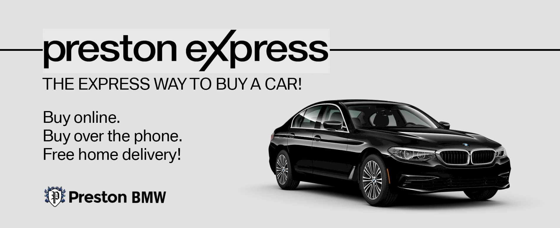 Preston express. the easy way to buy your car. Image of 3 series with grey background.