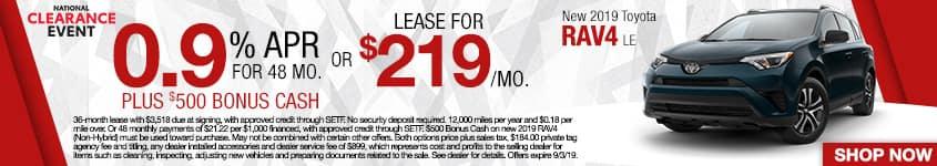 New 2019 Toyota RAV4 LE | 0.9% APR For 48 Months PLUS $500 Bonus Cash OR Lease For $219 A Month