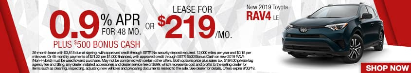 New 2019 Toyota RAV4 LE | 0.9% APR For 48 Months PLUS $500 Bonus Cash OR Lease For $219/Mo