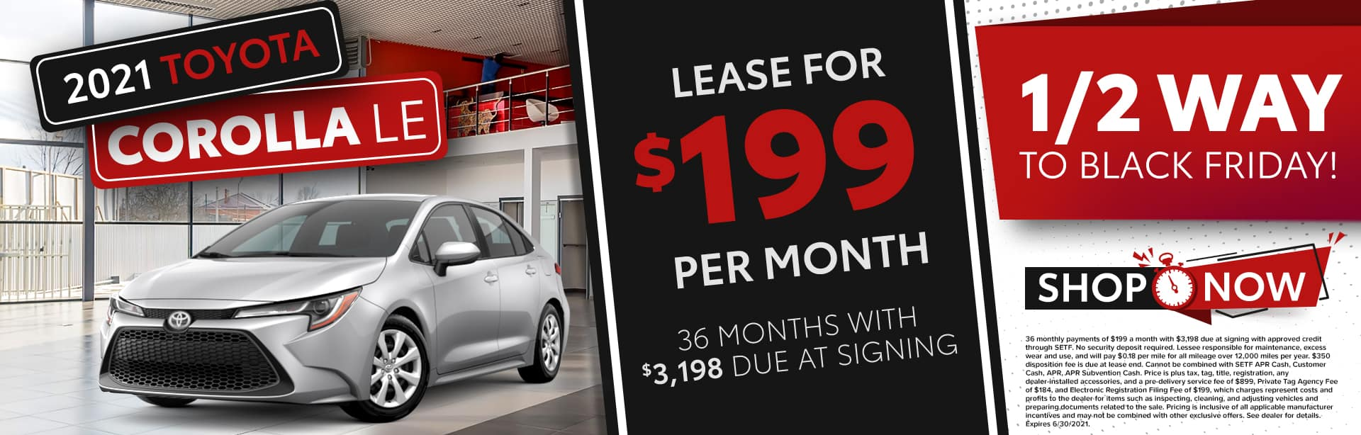 1/2 Way To Black Friday   2021 Toyota Corolla LE   Lease For $199 Per Month For 36 Months With $3,198 Due At Signing