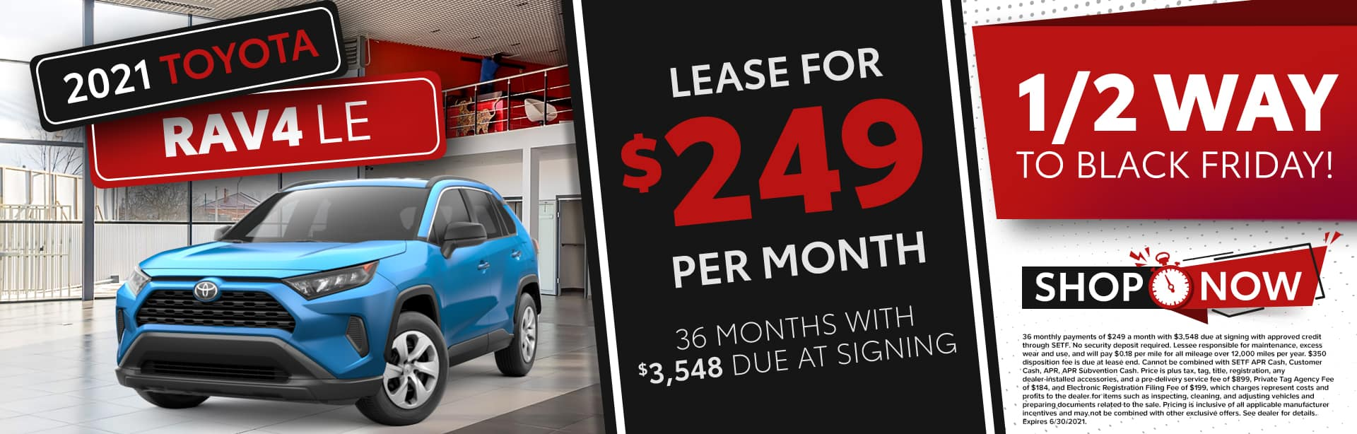 1/2 Way To Black Friday   2021 Toyota RAV4 LE   Lease For $249 Per Month For 36 Months With $3,548 Due At Signing
