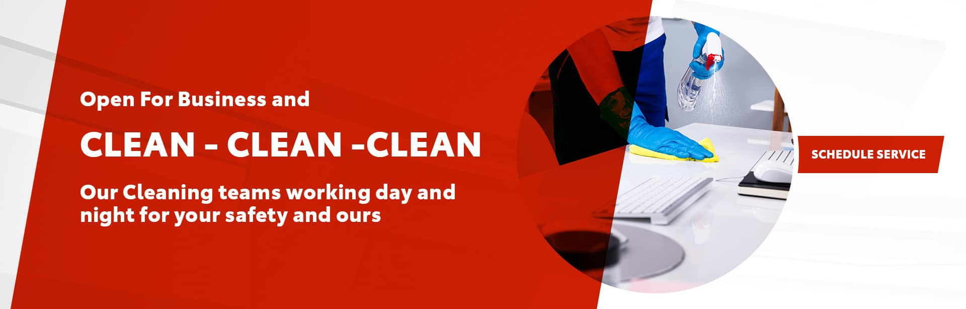 Open For Business And Clean - Clean - Clean | Our Cleaning Teams Working Day And Night For Your Safety And Ours