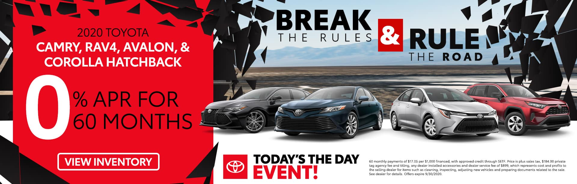 2020 Toyota Camry, RAV4, Avalon & Corolla Hatchback | 0% APR For 60 Months | Today's The Day Event! | Break The Rules & Rule The Road