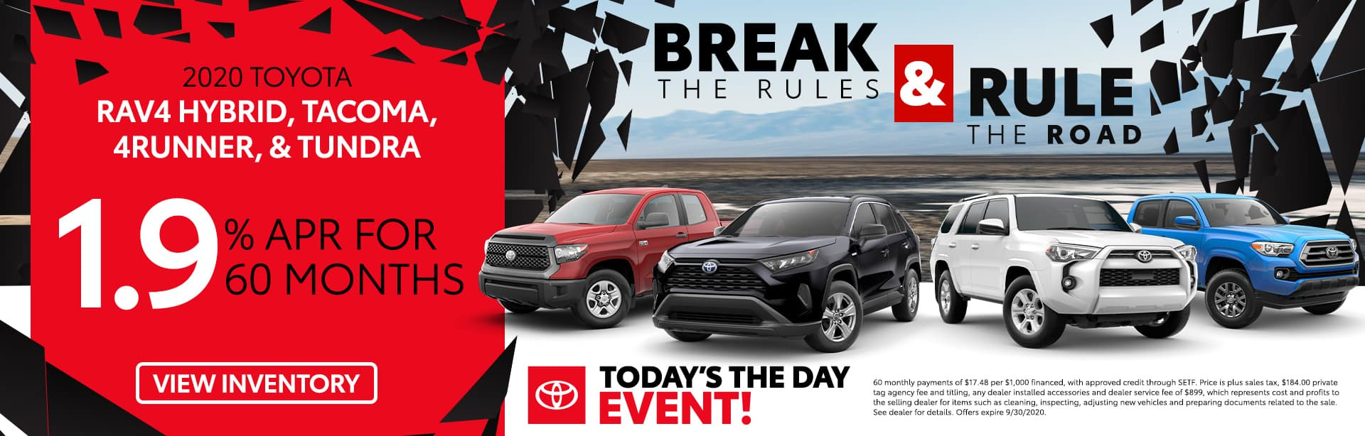 2020 Toyota RAV4 Hybrid, Tacoma, 4Runner & Tundra | 1.9% APR For 60 Months | Today's The Day Event! | Break The Rules & Rule The Road