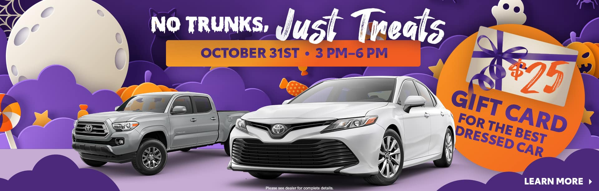 No Trunks, Just Treats   October 31st 3PM - 6PM   $25 Gift Card For The Best Dressed Car