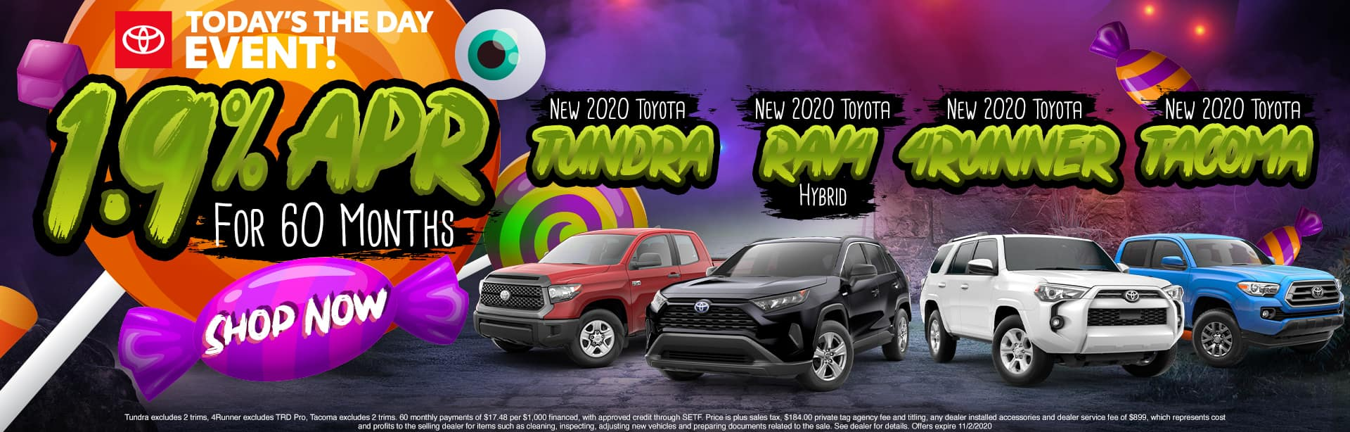 Today's The Day Event!   0% APR For 60 Months   New 2020 Toyota Tundra, New 2020 Toyota RAV4 Hybrid, New 2020 Toyota 4Runner, New 2020 Toyota Tacoma