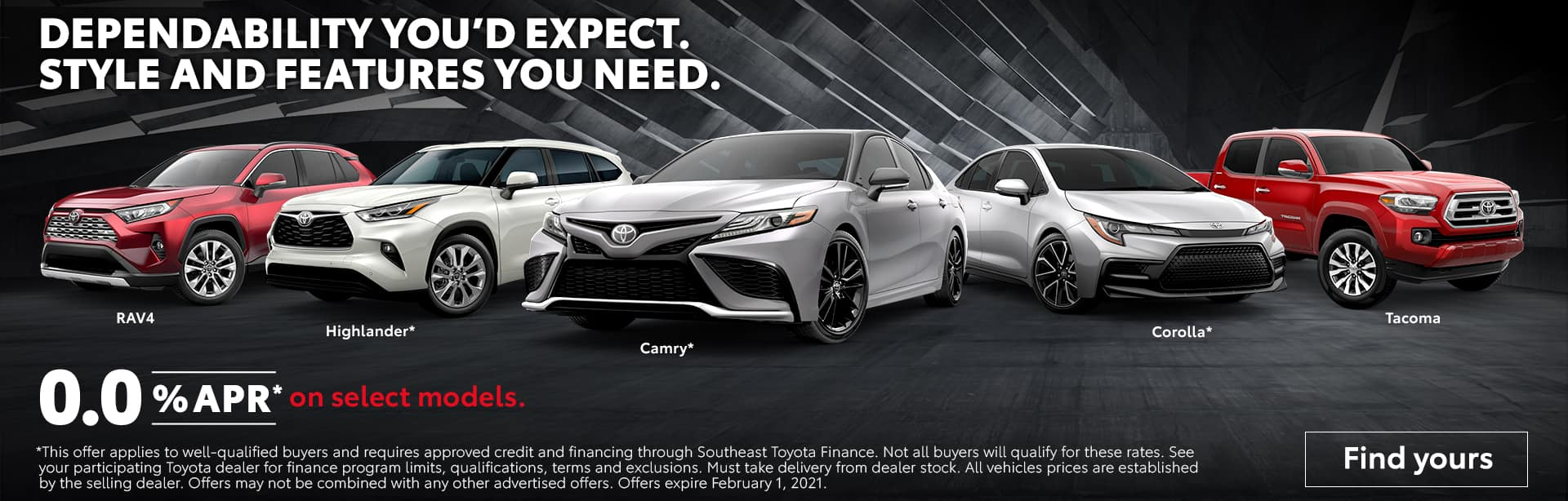 Dependability You'd Expect. Style & Features You Need