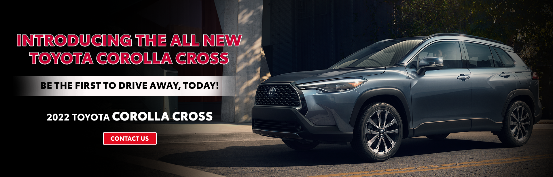 Introducing The All New Toyota Corolla Cross | Be The Frist To Drive Away, Today! | 2022 Toyota Corolla Cross