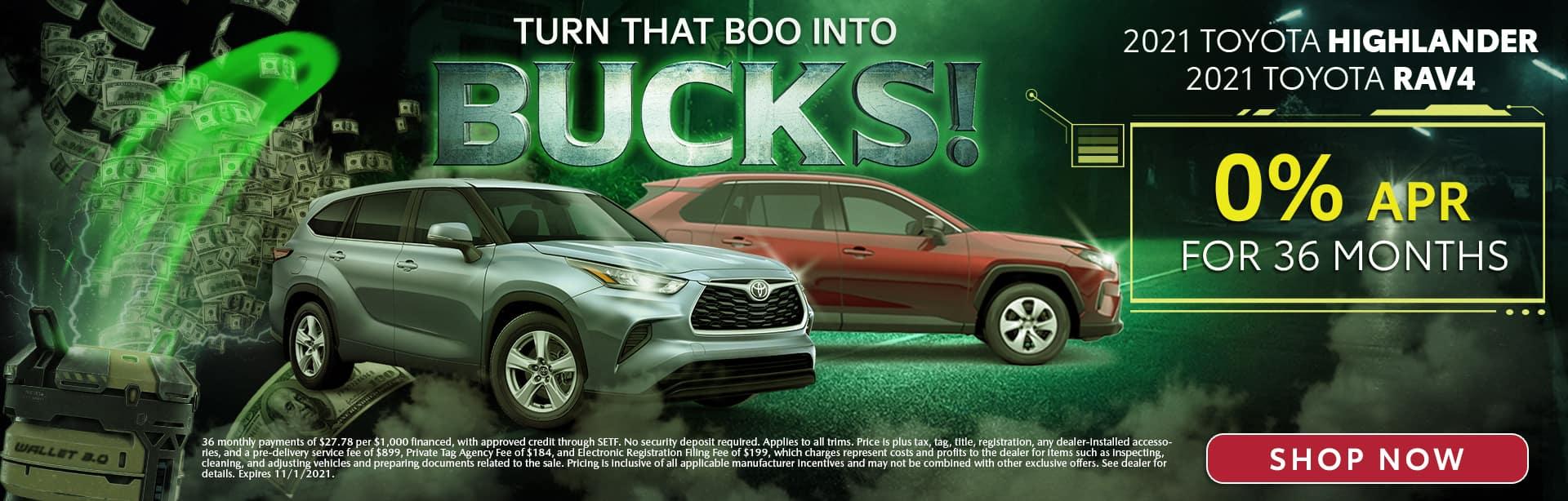 Turn That Boo Into Bucks | 2021 Toyota Highlander & 2021 Toyota RAV4 | 0% APR For 36 Months