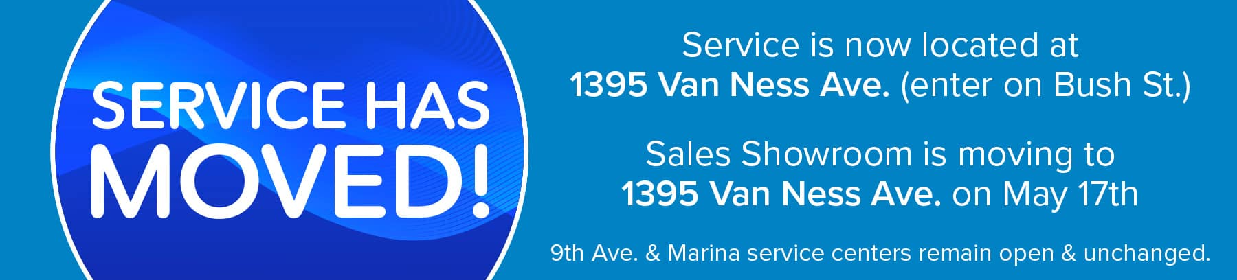 Service Has Moved to 1395 Van Ness Ave