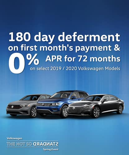 180 day deferment on first month's payment AND 0% APR for 72 months on new 2019 and 2020 Volkswagen Models*