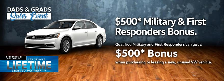 Qualified Military and First Responders can get a $500 Bonus on a new VW vehicle at Timmons Volkswagen!!