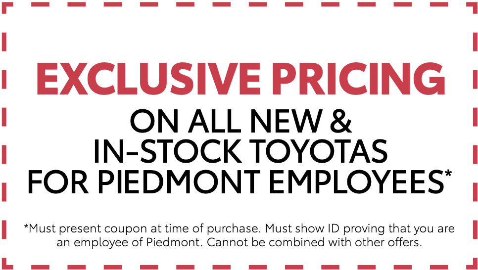 Exclusive Pricing on New and In-Stock Toyotas for Piedmont Employees