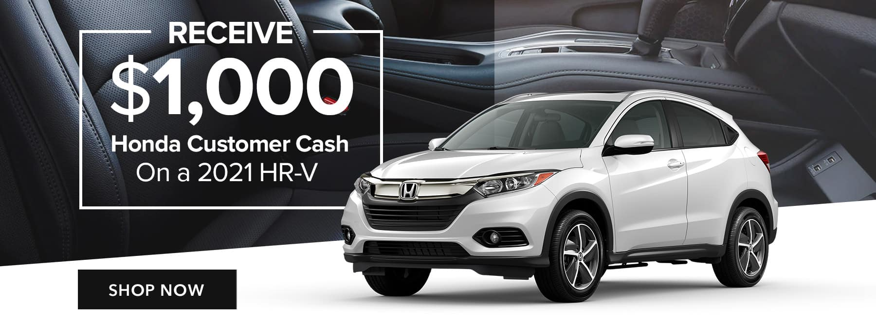 Receive $1,000 Honda Customer Cash on HR-V
