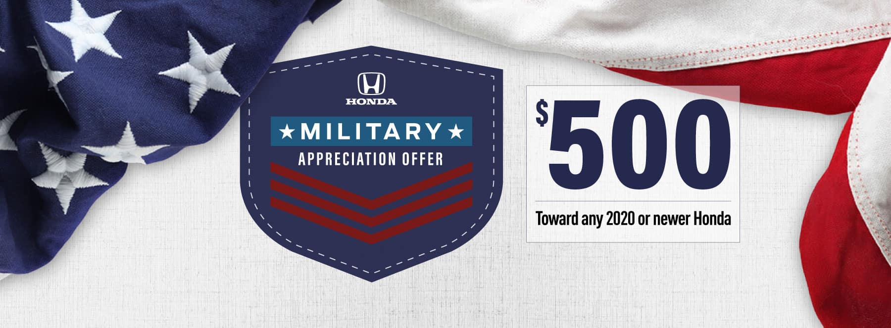 Honda Military Offer - $500 toward any 2020 or newer Honda