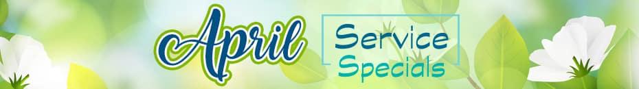 April Service Specials
