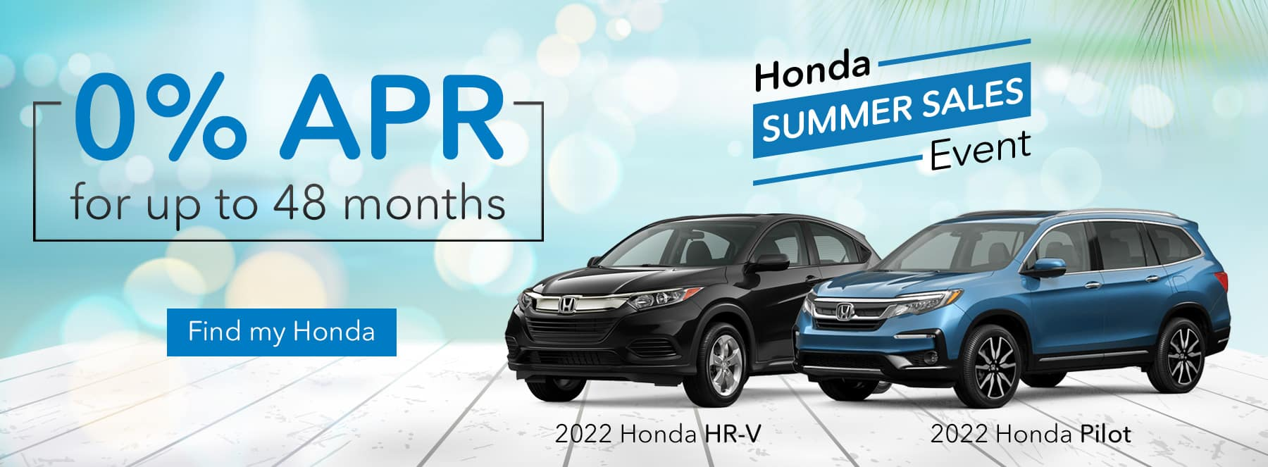 0% APR for up to 48 months on 2022 HR-V & Pilot