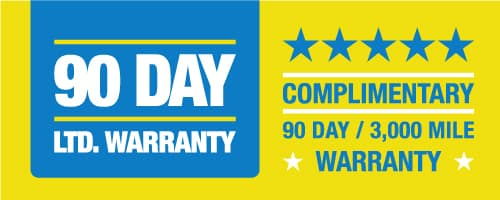 Complimentary 90 Day / 3000 Mile Warranty