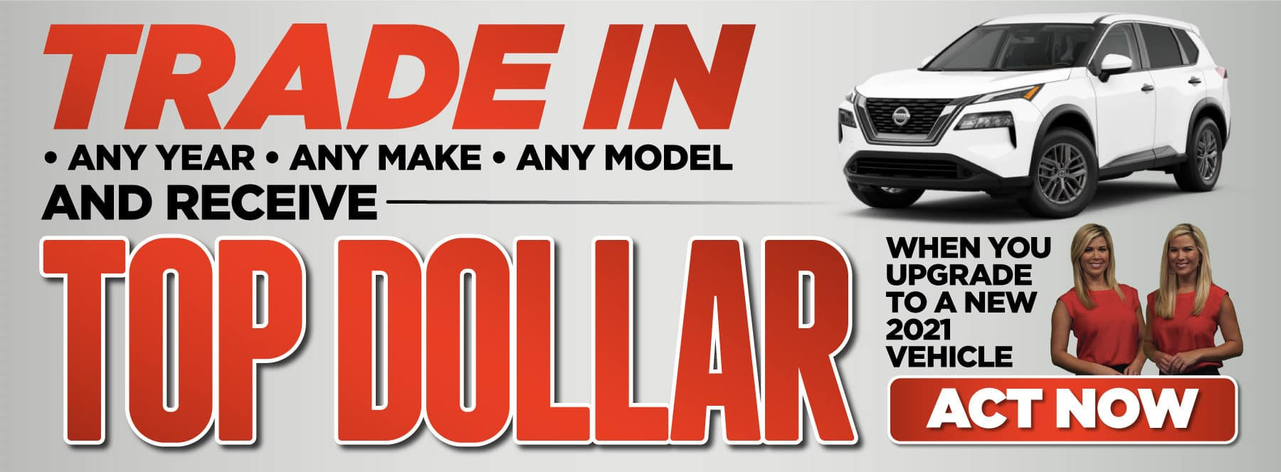 Receive Top Dollar for Your Trade - ACT NOW
